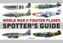 World War II Fighter Planes Spotter's Guide Cover Image