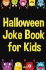 Halloween Joke Book for Kids: Funny Jokes about Halloween, Dracula, Cats, Candy and More Cover Image