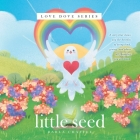 Little Seed: Love Dove Series Cover Image