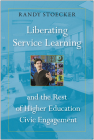 Liberating Service Learning and the Rest of Higher Education Civic Engagement Cover Image