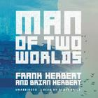 Man of Two Worlds Lib/E Cover Image