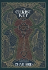 The Christ Key: Unlocking the Centrality of Christ in the Old Testament Cover Image