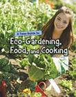A Teen Guide to Eco-Gardening, Food, and Cooking (Eco Guides) Cover Image