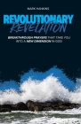 Revolutionary Revelation: Breakthrough Prayers That Take You Into a New Dimension in God Cover Image