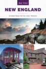 Day Trips(r) New England: Getaway Ideas for the Local Traveler (Day Trips from Washington #4) Cover Image