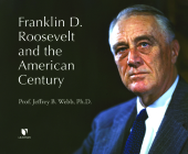 Franklin D. Roosevelt and the American Century Cover Image