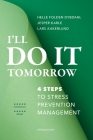 I'll do it tomorrow: 4 steps to stress prevention management Cover Image