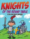 Knights of The Round Table Coloring Book Cover Image
