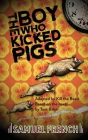 The Boy Who Kicked Pigs Cover Image