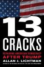 Thirteen Cracks: Repairing American Democracy After Trump Cover Image