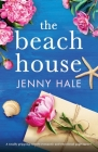 The Beach House: A totally gripping, utterly romantic and emotional page-turner Cover Image