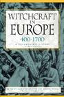 Witchcraft in Europe, 400-1700: A Documentary History (Middle Ages Series) Cover Image