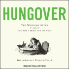 Hungover Lib/E: The Morning After and One Man's Quest for the Cure Cover Image