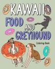 Kawaii Food and Greyhound Coloring Book Cover Image