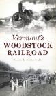 Vermont's Woodstock Railroad Cover Image