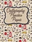 Calligraphy Practice Paper: Calligraphy Guidepaper, Calligraphy Worksheet, Calligraphy Paper With Guidelines, Hand Lettering Worksheets, Cute Lond Cover Image