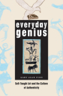Everyday Genius: Self-Taught Art and the Culture of Authenticity Cover Image