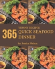 365 Yummy Quick Seafood Dinner Recipes: Everything You Need in One Yummy Quick Seafood Dinner Cookbook! Cover Image