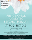 Functional Analytic Psychotherapy Made Simple: A Practical Guide to Therapeutic Relationships (New Harbinger Made Simple) Cover Image