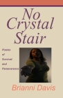 No Crystal Stair: : Poems of Survival and Perseverance Cover Image
