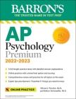 AP Psychology Premium, 2022-2023: 6 Practice Tests + Comprehensive Review + Online Practice (Barron's Test Prep) Cover Image