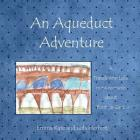 An Aqueduct Adventure (Travels with Lola Mini-Memoirs #1) Cover Image