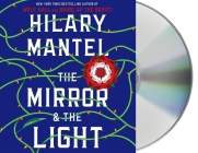 The Mirror & the Light (Wolf Hall Trilogy #3) Cover Image