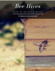 Bee Hives: How to Select & Build Cover Image