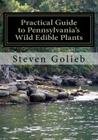 Practical Guide to Pennsylvania's Wild Edible Plants: A Survival Handbook Cover Image