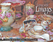 Living with Limoges (Schiffer Book for Designers & Collectors) Cover Image