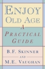 Enjoy Old Age: A Practical Guide Cover Image