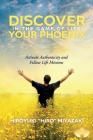Discover Your Phoenix in the Game of Life: Activate Authenticity and Follow Life Missions Cover Image