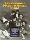 Hollywood's Made To Order Punks, Part 2: A Pictorial History of: The Dead End Kids Little Tough Guys East Side Kids and The Bowery Boys (hardback) Cover Image