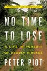 No Time to Lose: A Life in Pursuit of Deadly Viruses Cover Image