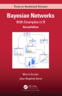 Bayesian Networks: With Examples in R (Chapman & Hall/CRC Texts in Statistical Science) Cover Image