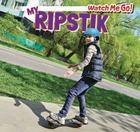 My Ripstik (Watch Me Go!) Cover Image
