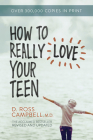 How to Really Love Your Teen Cover Image
