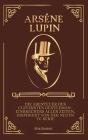 Arsène Lupin: Die Abenteuer Der Schlaus- te Gentleman-Einbrechers aller Zeiten, Inspiriert Von Der Neuen TV-Serie Cover Image