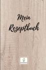 Mein Rezeptbuch: Version: Holztisch - Rezeptbuch zum Selberschreiben - Endlich dein eigenes Kochbuch selbst schreiben - Perfekte Gesche Cover Image