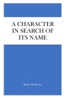 A Character In Search Of Its Name Cover Image