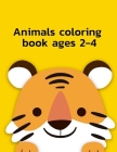 Animals Colring book ages 2-4: Easy Funny Learning for First Preschools and Toddlers from Animals Images (Home Education #17) Cover Image