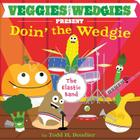 Veggies with Wedgies Present Doin' the Wedgie Cover Image