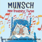 Munsch Mini-Treasury Three (Munsch for Kids) Cover Image