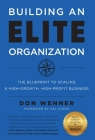 Building an Elite Organization: The Blueprint to Scaling a High-Growth, High-Profit Business Cover Image