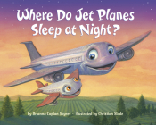 Where Do Jet Planes Sleep at Night? (Where Do...Series) Cover Image