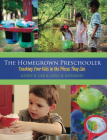 The Homegrown Preschooler: Teaching Your Kids in the Places They Live Cover Image