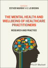 The Mental Health and Wellbeing of Healthcare Practitioners: Research and Practice Cover Image