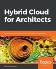 Hybrid Cloud for Architects Cover Image
