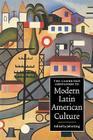 The Cambridge Companion to Modern Latin American Culture (Cambridge Companions to Culture) Cover Image