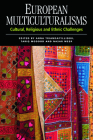 European Multiculturalisms: Cultural, Religious and Ethnic Challenges Cover Image